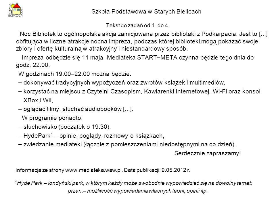 Tekst do zadań od 1. do 4. Noc Bibliotek to ogólnopolska akcja zainicjowana przez biblioteki z Podkarpacia. Jest to [...] obfitująca w liczne atrakcje