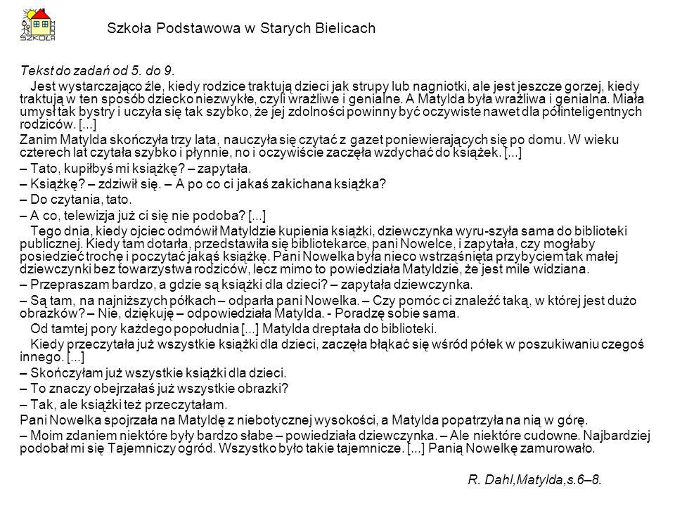 Szkoła Podstawowa w Starych Bielicach 5.O kulturalnym zachowaniu Matyldy świadczy to, że A.