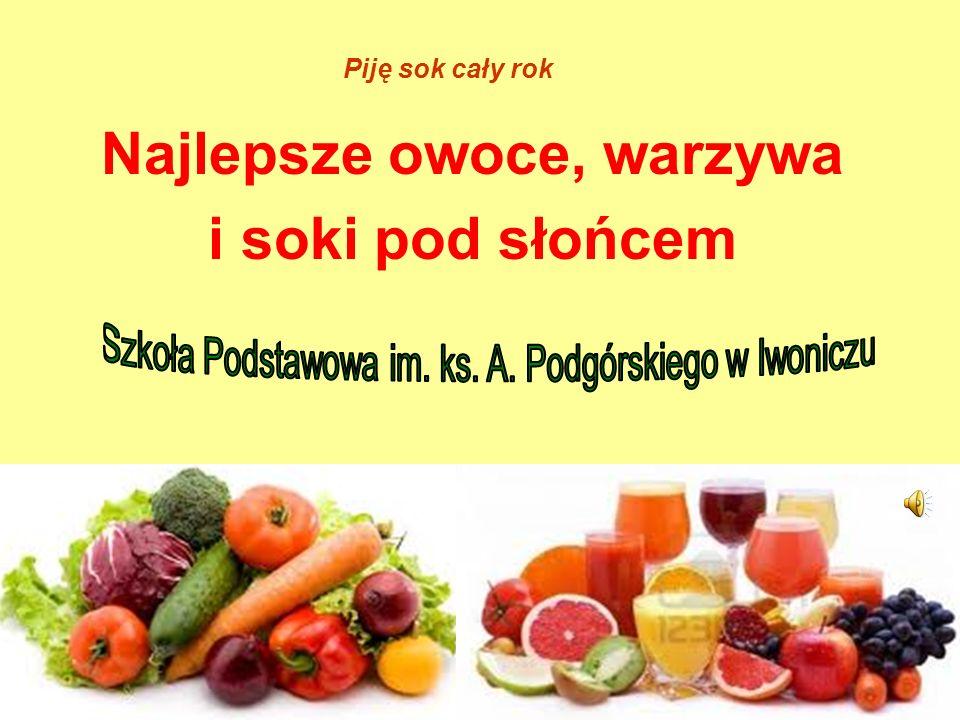 Prezentację przygotowali uczniowie klasy I b z wychowawcą Wykorzystano strony internetowe: www.edunews.pl www.zdrowy link.pl liczne strony grafiki Piję sok cały rok