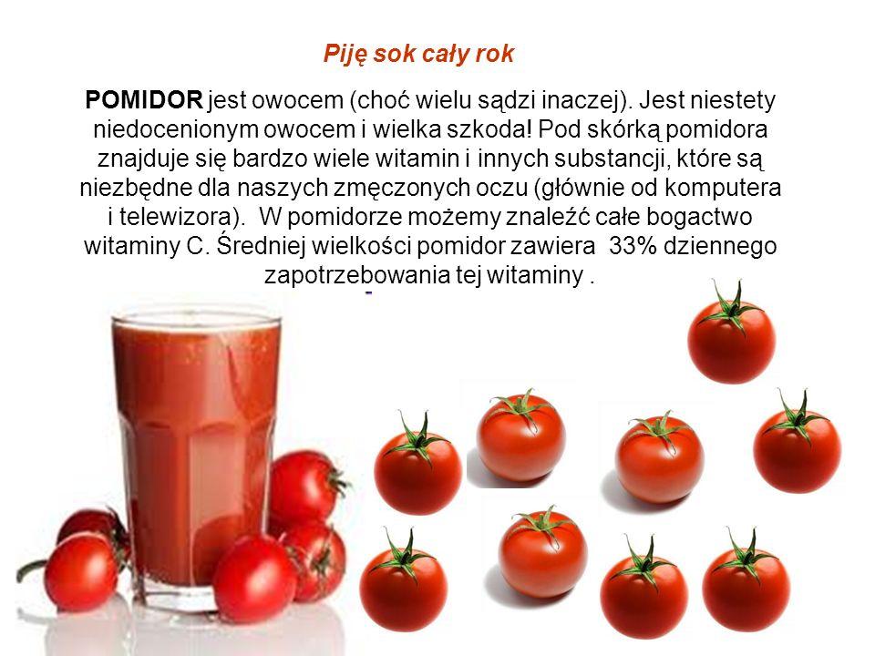 POMIDOR jest owocem (choć wielu sądzi inaczej). Jest niestety niedocenionym owocem i wielka szkoda! Pod skórką pomidora znajduje się bardzo wiele wita