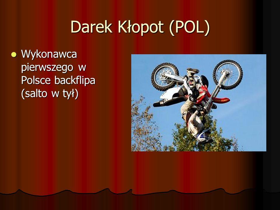 Bartek Ogłaza (POL) Polski specjalista od Fmx Polski specjalista od Fmx Pierwszy polak startujący w Red Bull X-Fighters Pierwszy polak startujący w Re