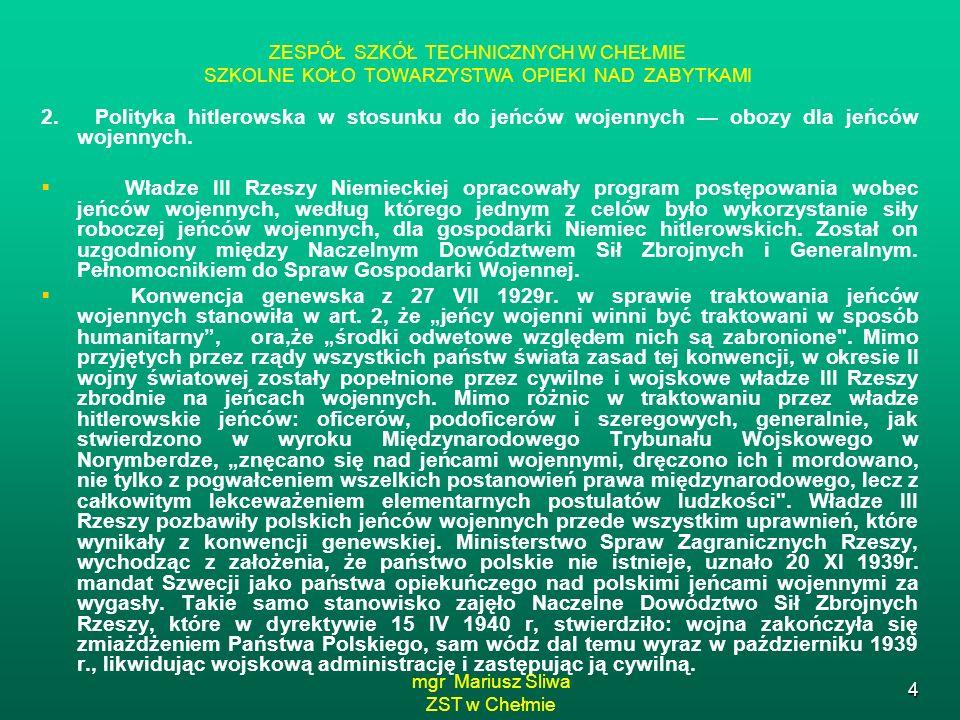 mgr Mariusz Śliwa ZST w Chełmie 4 2. Polityka hitlerowska w stosunku do jeńców wojennych obozy dla jeńców wojennych. Władze III Rzeszy Niemieckiej opr