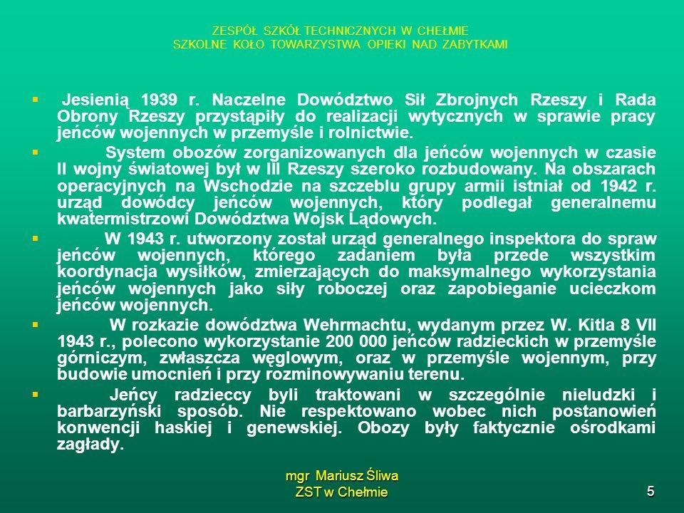 mgr Mariusz Śliwa ZST w Chełmie5 Jesienią 1939 r. Naczelne Dowództwo Sił Zbrojnych Rzeszy i Rada Obrony Rzeszy przystąpiły do realizacji wytycznych w