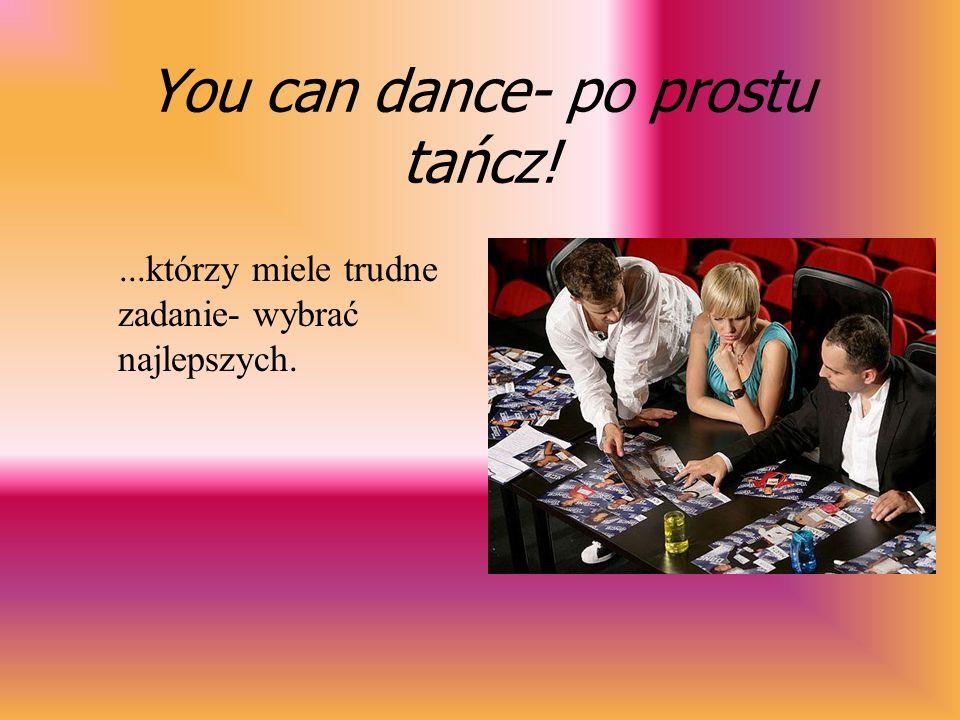 You can dance- po prostu tańcz! ETAP 1 -Na castingi zgłosiło się wiele chętnych marzących o karierze tanecznej. Podlegali oni surowej, ale sprawiedliw