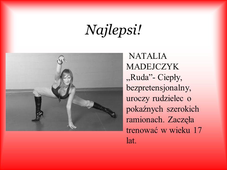 Najlepsi! IDA NOWAKOWSKA- Podobno najlepiej rozciągnięta tancerka w całym zespole. Ze swoimi kończynami robi nieprawdopodobne rzeczy. Najmłodsza z gru