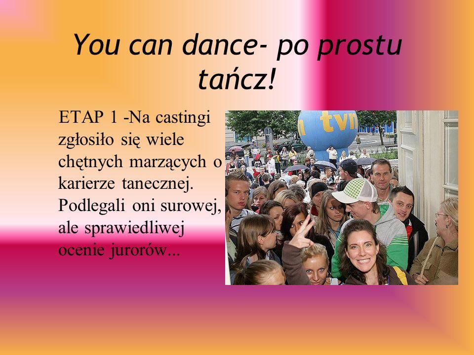 Prowadząca Polską edycję You can dance poprowadziła Kinga Rusin.