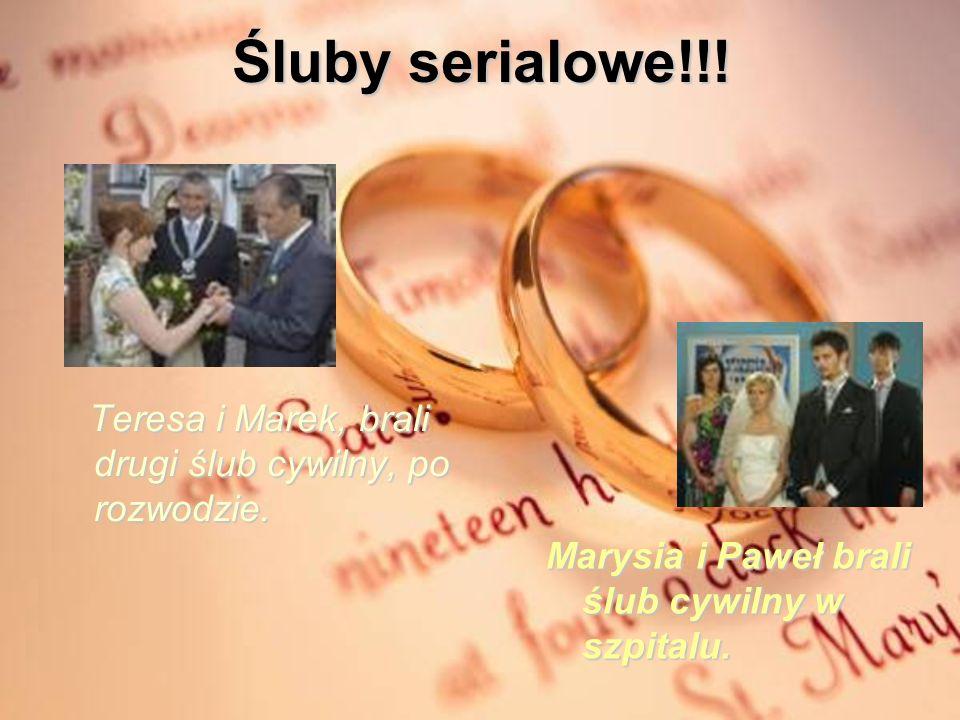 Śluby serialowe!!! Teresa i Marek, brali drugi ślub cywilny, po rozwodzie. Teresa i Marek, brali drugi ślub cywilny, po rozwodzie. Marysia i Paweł bra