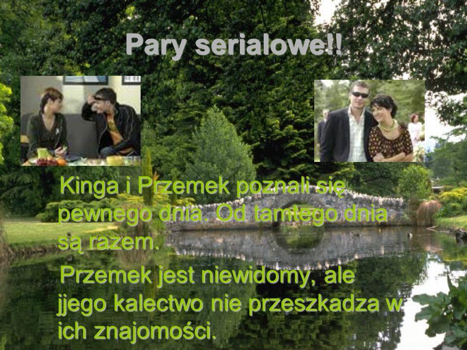 Pary serialowe!! Kinga i Przemek poznali się pewnego dnia. Od tamtego dnia są razem. Kinga i Przemek poznali się pewnego dnia. Od tamtego dnia są raze