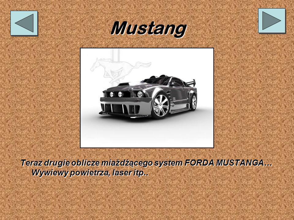 Mustang Teraz drugie oblicze miażdżącego system FORDA MUSTANGA… Wywiewy powietrza, laser itp..