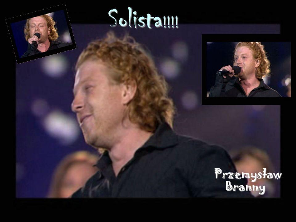 Solista !!!! Przemysław Branny