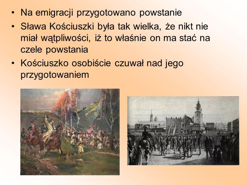 Na emigracji przygotowano powstanie Sława Kościuszki była tak wielka, że nikt nie miał wątpliwości, iż to właśnie on ma stać na czele powstania Kościu