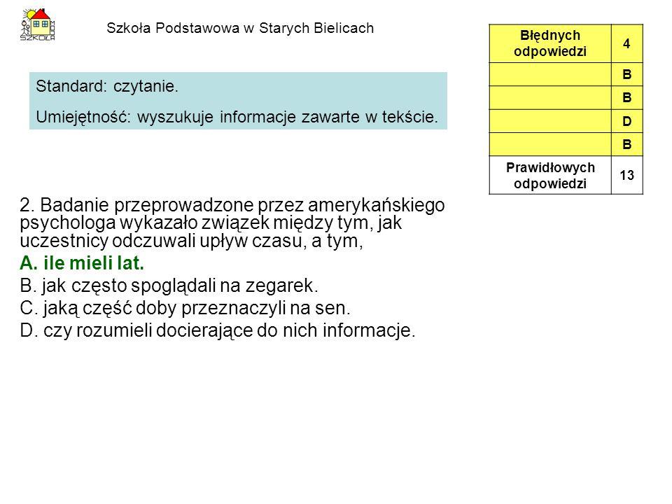 Szkoła Podstawowa w Starych Bielicach 3.O muchach napisano, że odczuwają upływ czasu A.