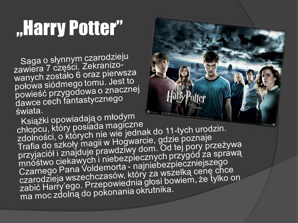 Harry Potter Saga o słynnym czarodzieju zawiera 7 części. Zekranizo- wanych zostało 6 oraz pierwsza połowa siódmego tomu. Jest to powieść przygodowa o