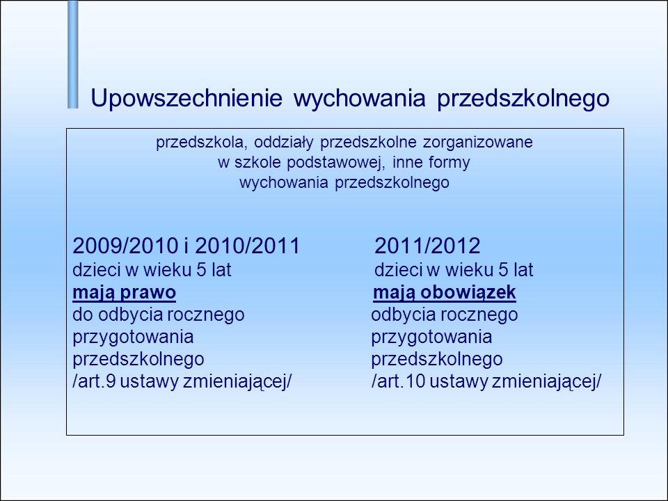 przedszkola, oddziały przedszkolne zorganizowane w szkole podstawowej, inne formy wychowania przedszkolnego 2009/2010 i 2010/2011 2011/2012 dzieci w w