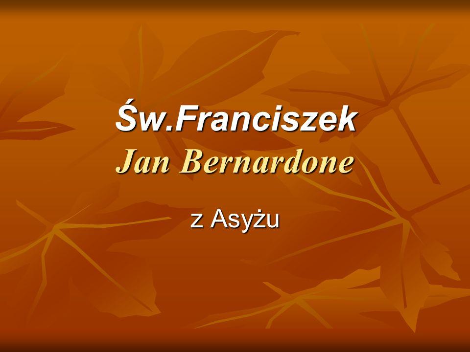 Św.Franciszek Jan Bernardone z Asyżu