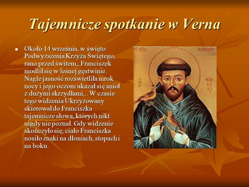 Tajemnicze spotkanie w Verna Około 14 września, w święto Podwyższenia Krzyża Świętego, rano przed świtem,, Franciszek modlił się w leśnej gęstwinie. N