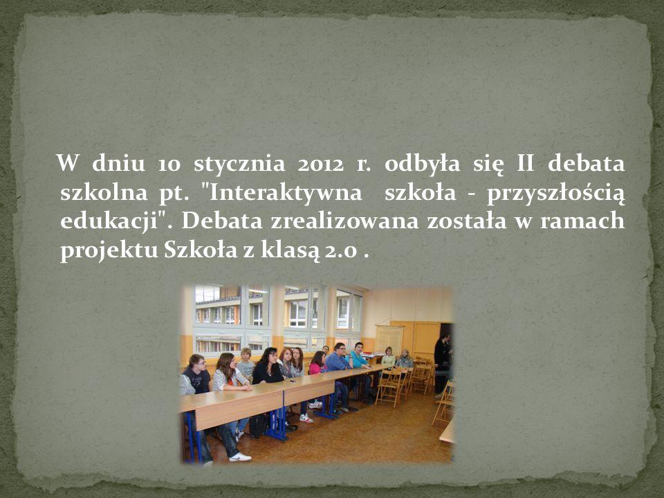 W dniu 10 stycznia 2012 r. odbyła się II debata szkolna pt.