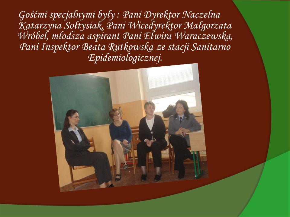 Gośćmi specjalnymi były : Pani Dyrektor Naczelna Katarzyna Sołtysiak, Pani Wicedyrektor Małgorzata Wróbel, młodsza aspirant Pani Elwira Waraczewska, P