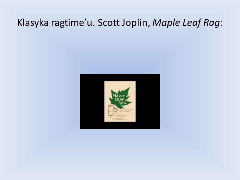 Klasyka ragtimeu. Scott Joplin, Maple Leaf Rag: