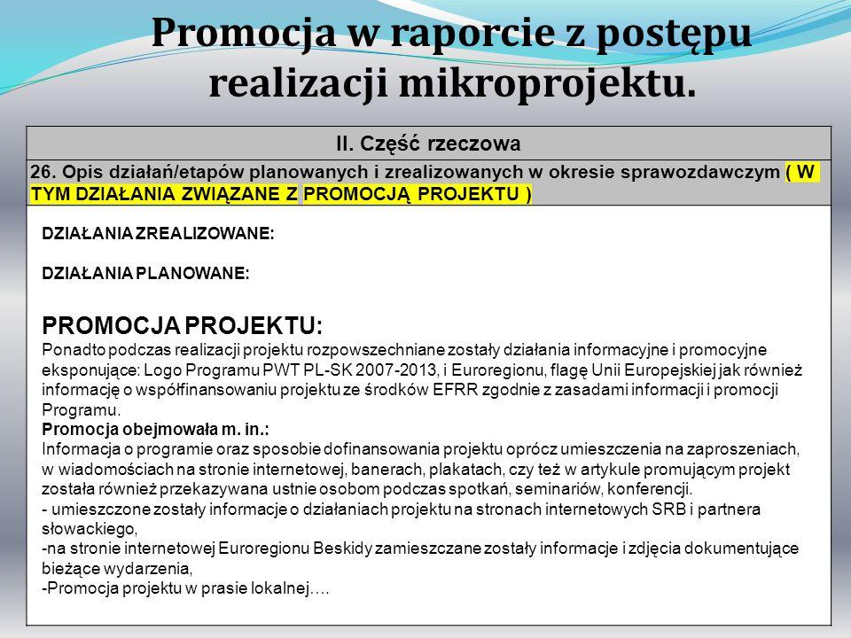 4 II. Część rzeczowa 26. Opis działań/etapów planowanych i zrealizowanych w okresie sprawozdawczym ( W TYM DZIAŁANIA ZWIĄZANE Z PROMOCJĄ PROJEKTU ) DZ