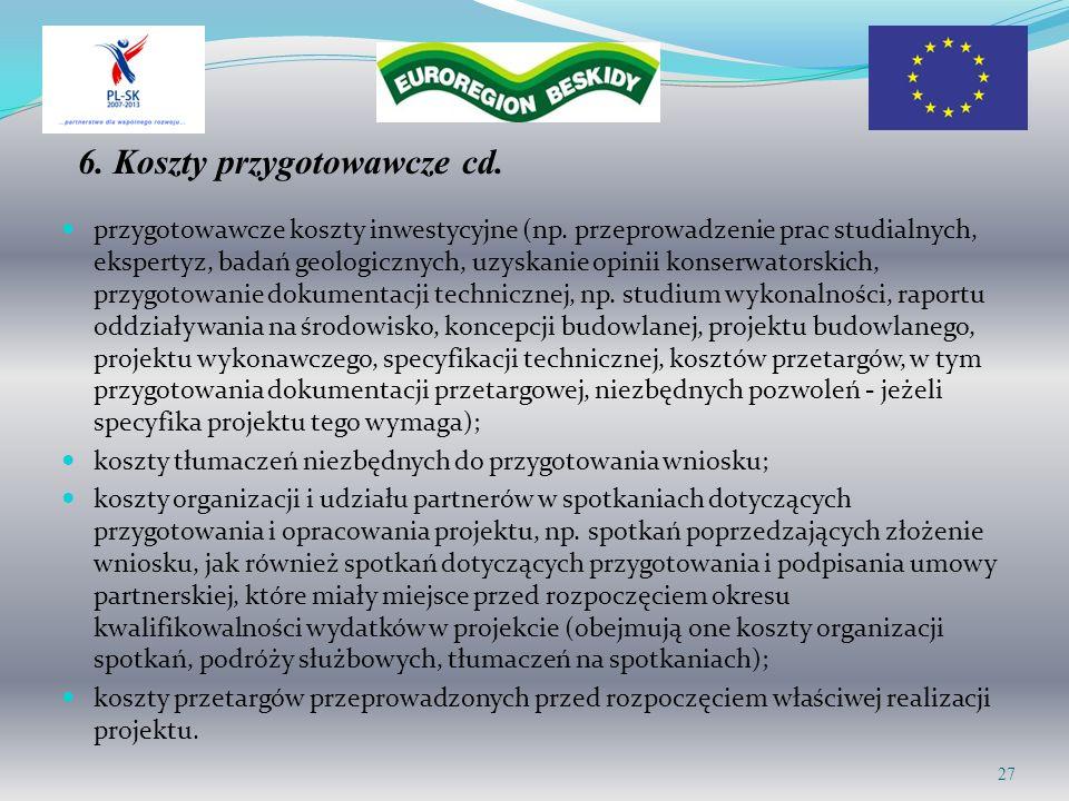 6. Koszty przygotowawcze cd. przygotowawcze koszty inwestycyjne (np. przeprowadzenie prac studialnych, ekspertyz, badań geologicznych, uzyskanie opini