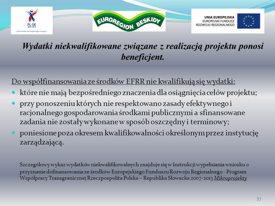 Wydatki niekwalifikowane związane z realizacją projektu ponosi beneficjent. Do współfinansowania ze środków EFRR nie kwalifikują się wydatki: które ni