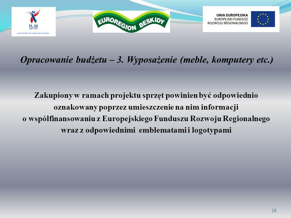 Zakupiony w ramach projektu sprzęt powinien być odpowiednio oznakowany poprzez umieszczenie na nim informacji o współfinansowaniu z Europejskiego Fund