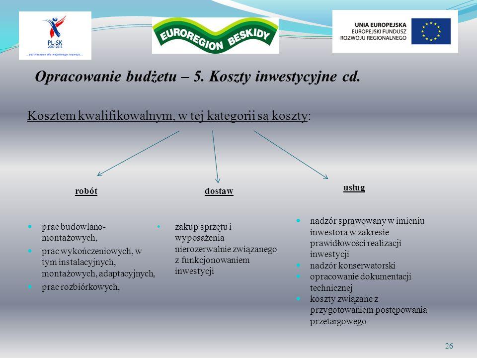 Opracowanie budżetu – 5. Koszty inwestycyjne cd. robót prac budowlano- montażowych, prac wykończeniowych, w tym instalacyjnych, montażowych, adaptacyj