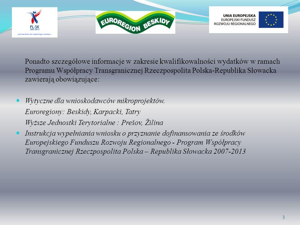 Ponadto szczegółowe informacje w zakresie kwalifikowalności wydatków w ramach Programu Współpracy Transgranicznej Rzeczpospolita Polska-Republika Słow