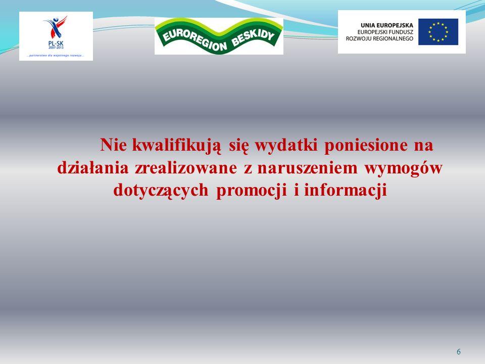 Nie kwalifikują się wydatki poniesione na działania zrealizowane z naruszeniem wymogów dotyczących promocji i informacji 6