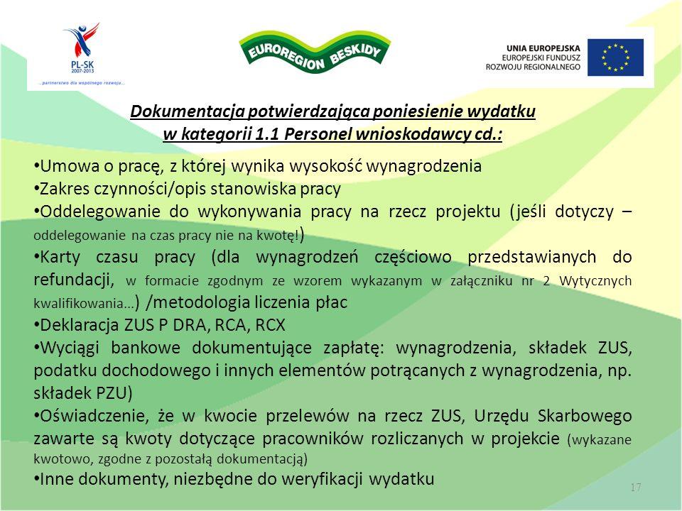 Dokumentacja potwierdzająca poniesienie wydatku w kategorii 1.1 Personel wnioskodawcy cd.: Umowa o pracę, z której wynika wysokość wynagrodzenia Zakre