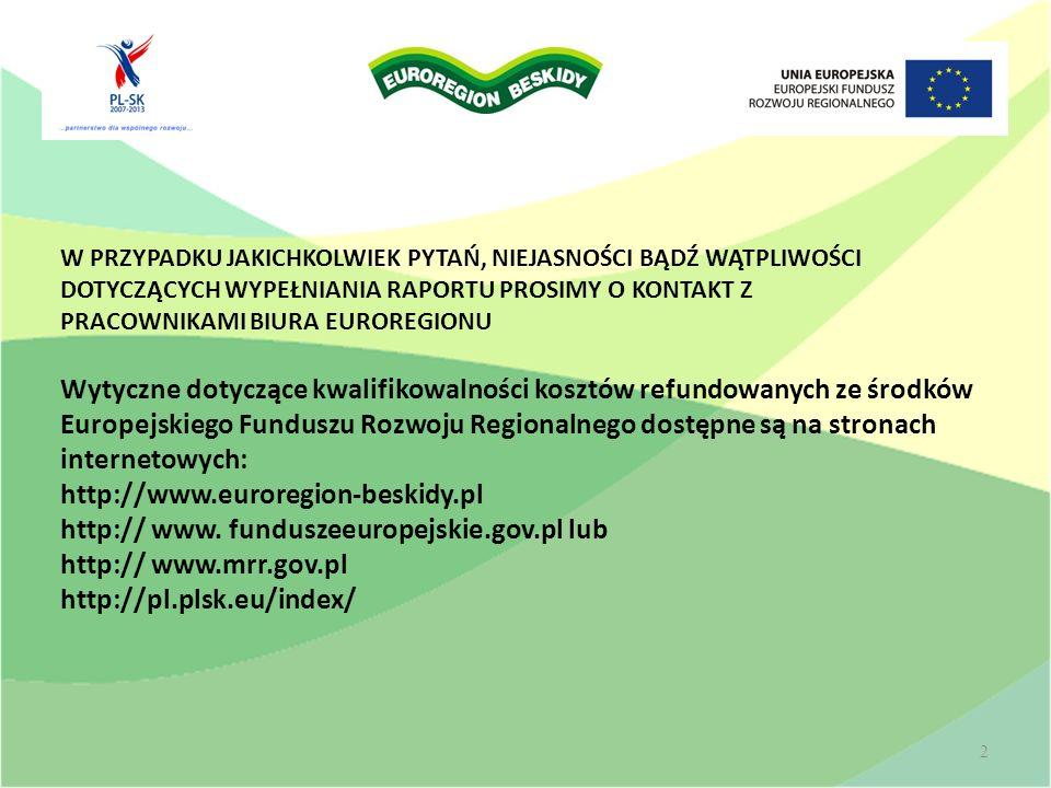 Wytyczne dotyczące kwalifikowania wydatków i projektów w ramach programów współpracy transgranicznej Europejskiej Współpracy Terytorialnej realizowanych z udziałem Polski w latach 2007-2013 7.2 Podrozdział 2 – Zasady ponoszenia wydatków 1) Wydatki uznaje się za kwalifikowalne wyłącznie wtedy, gdy zostały poniesione w związku z realizacją projektu zatwierdzonego do dofinansowania zgodnie z zasadami obowiązującymi w ramach Programu i decyzjami KM.
