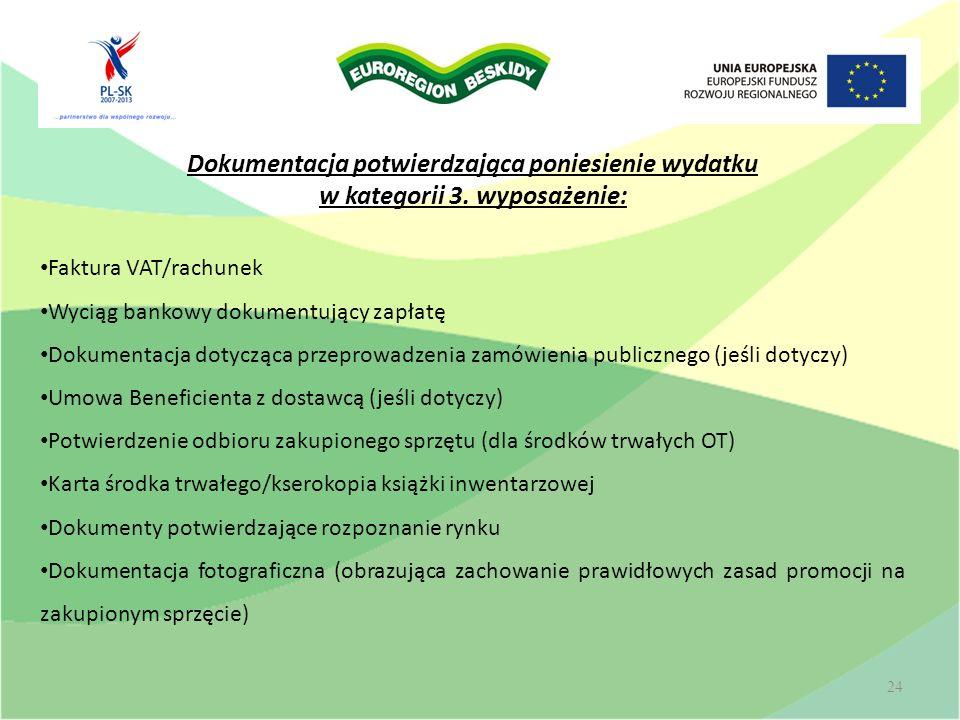 Wolontariat 24 Dokumentacja potwierdzająca poniesienie wydatku w kategorii 3. wyposażenie: Faktura VAT/rachunek Wyciąg bankowy dokumentujący zapłatę D