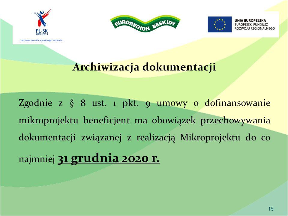 15 Archiwizacja dokumentacji Zgodnie z § 8 ust. 1 pkt.