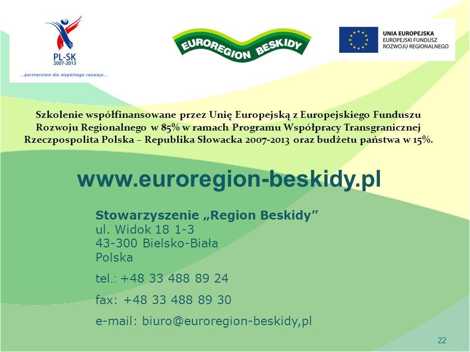 22 www.euroregion-beskidy.pl Stowarzyszenie Region Beskidy ul.