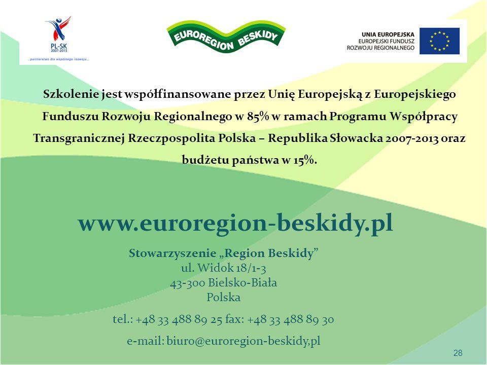 28 www.euroregion-beskidy.pl Stowarzyszenie Region Beskidy ul. Widok 18/1-3 43-300 Bielsko-Biała Polska tel.: +48 33 488 89 25 fax: +48 33 488 89 30 e