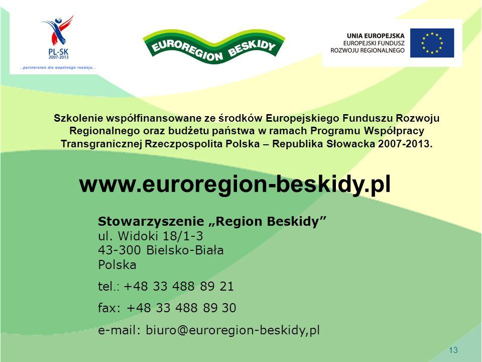 13 www.euroregion-beskidy.pl Stowarzyszenie Region Beskidy ul.