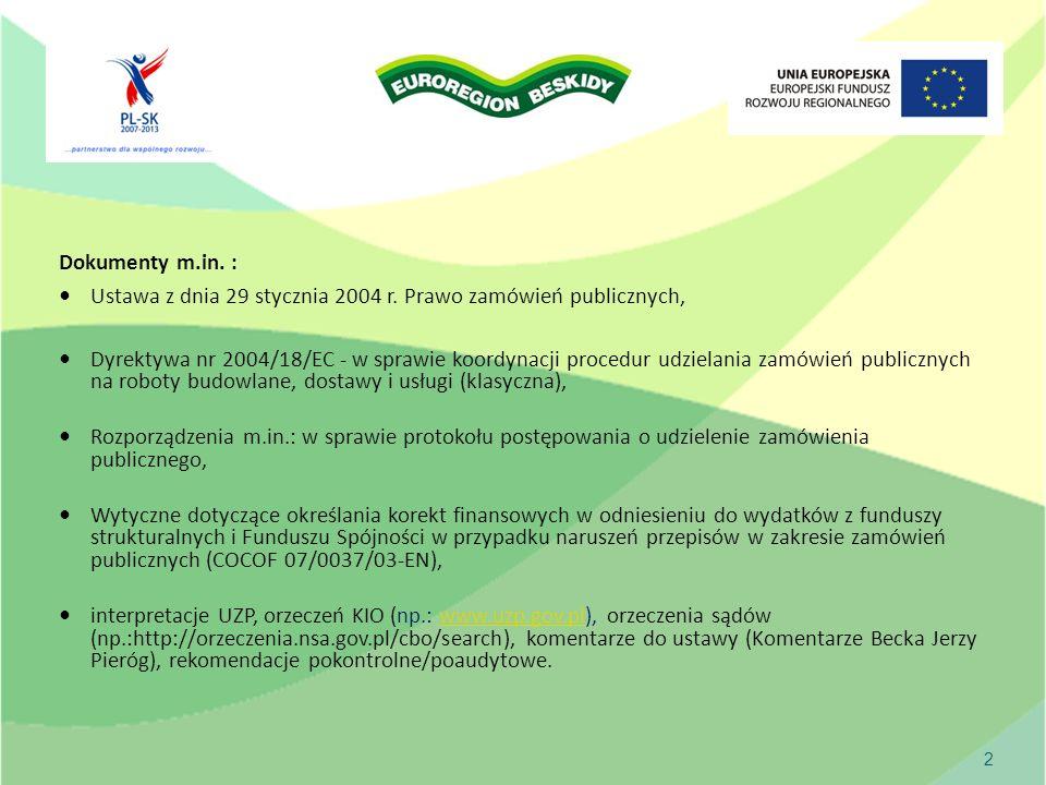 2 Dokumenty m.in. : Ustawa z dnia 29 stycznia 2004 r.