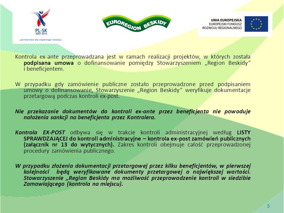 Kontrola ex-ante przeprowadzana jest w ramach realizacji projektów, w których została podpisana umowa o dofinansowanie pomiędzy Stowarzyszeniem Region Beskidy i beneficjentem.