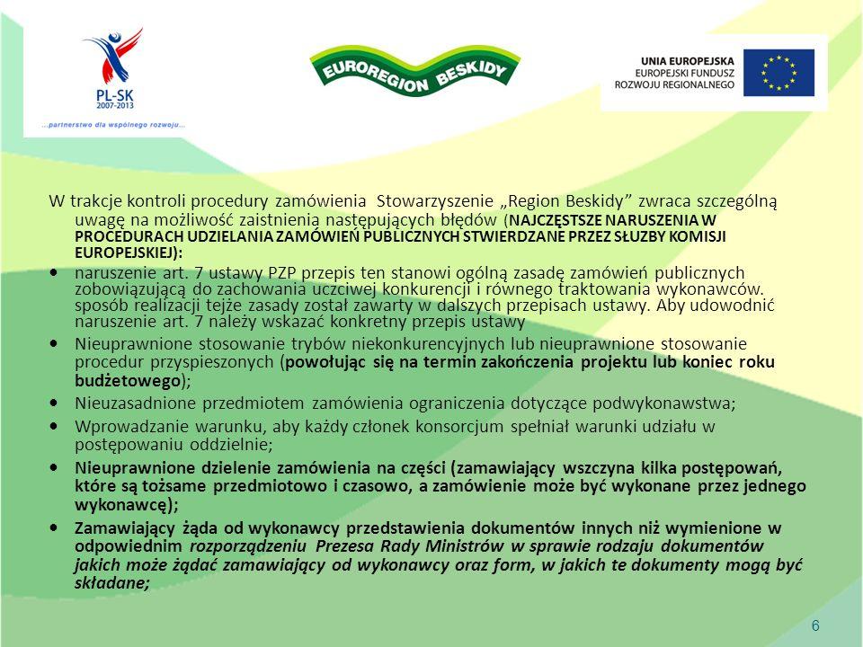6 W trakcje kontroli procedury zamówienia Stowarzyszenie Region Beskidy zwraca szczególną uwagę na możliwość zaistnienia następujących błędów (NAJCZĘSTSZE NARUSZENIA W PROCEDURACH UDZIELANIA ZAMÓWIEŃ PUBLICZNYCH STWIERDZANE PRZEZ SŁUZBY KOMISJI EUROPEJSKIEJ): naruszenie art.