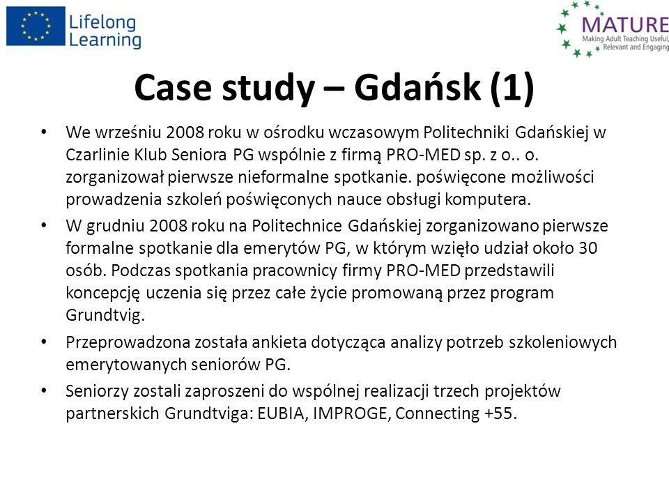 Case study – Gdańsk (1) We wrześniu 2008 roku w ośrodku wczasowym Politechniki Gdańskiej w Czarlinie Klub Seniora PG wspólnie z firmą PRO-MED sp.