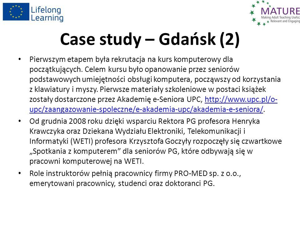 Case study – Gdańsk (2) Pierwszym etapem była rekrutacja na kurs komputerowy dla początkujących. Celem kursu było opanowanie przez seniorów podstawowy