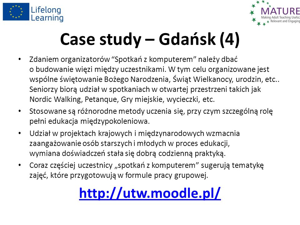 Case study – Gdańsk (4) Zdaniem organizatorów Spotkań z komputerem należy dbać o budowanie więzi między uczestnikami. W tym celu organizowane jest wsp