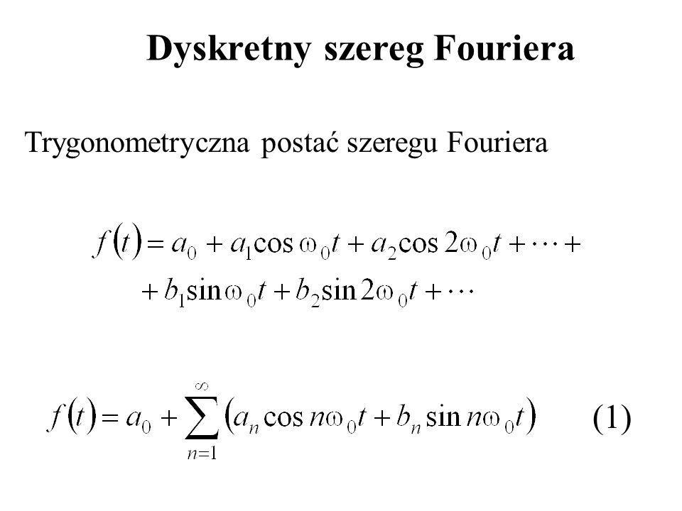 (1) Dyskretny szereg Fouriera Trygonometryczna postać szeregu Fouriera