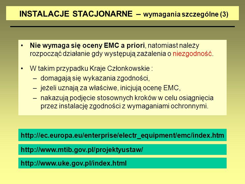 Nie wymaga się oceny EMC a priori, natomiast należy rozpocząć działanie gdy występują zażalenia o niezgodność. W takim przypadku Kraje Członkowskie :