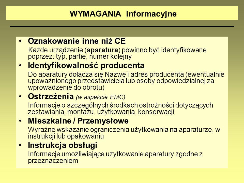 WYMAGANIA informacyjne Oznakowanie inne niż CEOznakowanie inne niż CE Każde urządzenie (aparatura) powinno być identyfikowane poprzez: typ, partię, nu