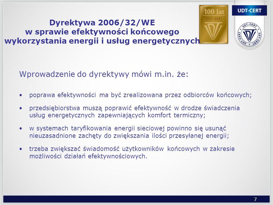 7 Dyrektywa 2006/32/WE w sprawie efektywności końcowego wykorzystania energii i usług energetycznych Wprowadzenie do dyrektywy mówi m.in. że: poprawa