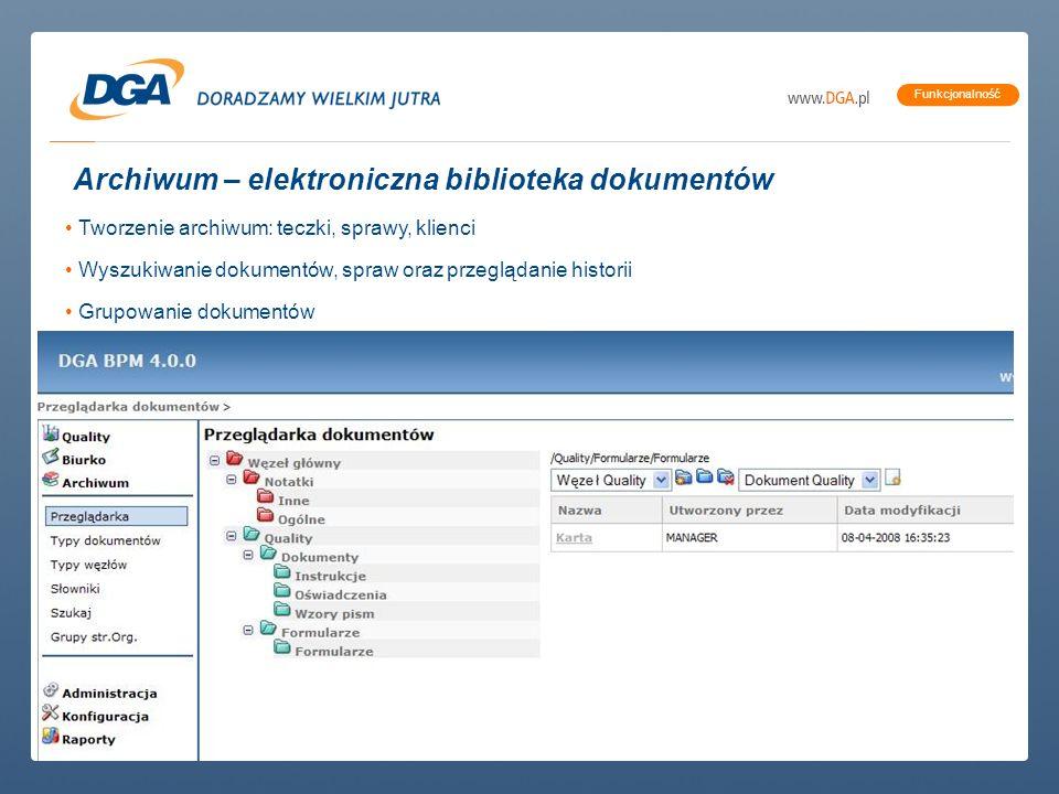 copyright (c) 2007 DGA S.A. | All rights reserved. Funkcjonalność Archiwum – elektroniczna biblioteka dokumentów Tworzenie archiwum: teczki, sprawy, k