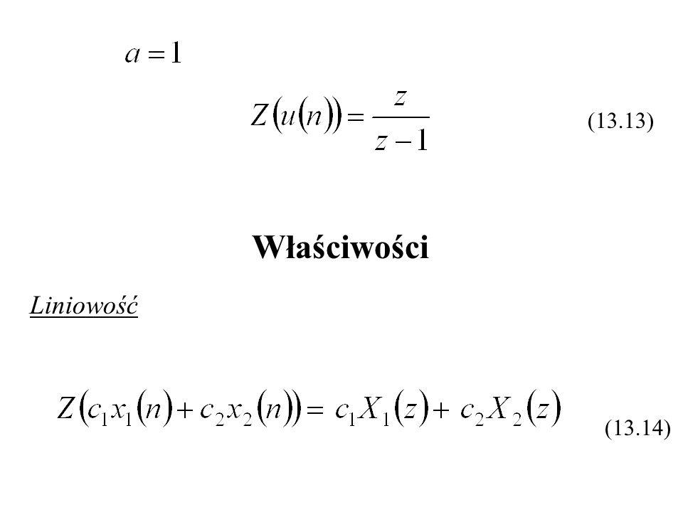 (13.13) Właściwości Liniowość (13.14)