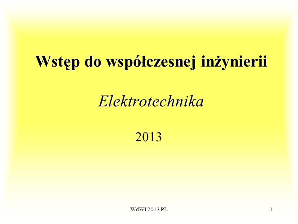 WdWI 2013 PŁ1 Wstęp do współczesnej inżynierii Elektrotechnika 2013